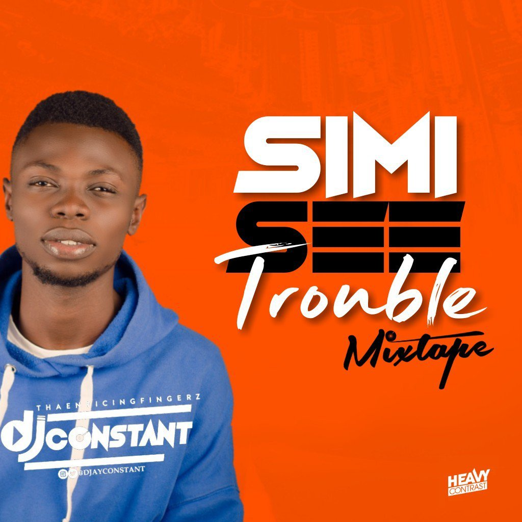 DJ CONSTANT - SIMI SEE TROUBLE MIX
