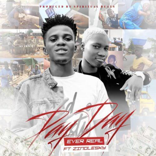 "Ever Real – ""Pay Day"" ft. Zinoleesky"