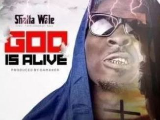 VIDEO: Shatta Wale – God Is Alive