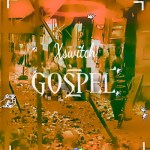 Xswitch – Gospel