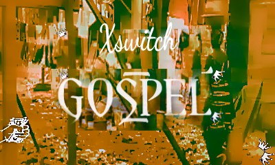 Xswitch - Gospel