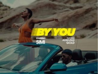 AUDIO & VIDEO: Simi - By You ft. Adekunle Gold