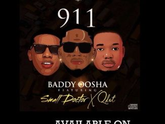 Baddy Oosha Ft. Small Doctor & Qdot – 911