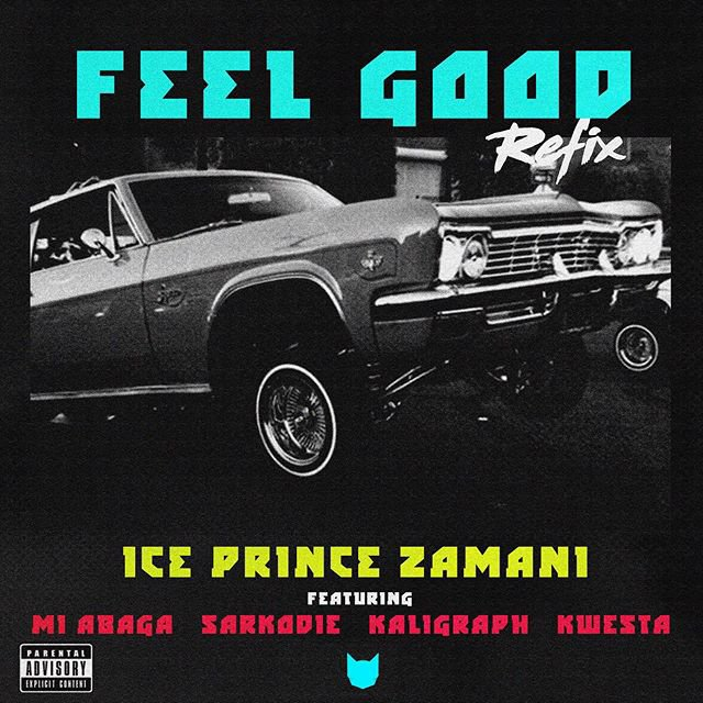 Ice Prince – Feel Good (Remix) ft. M.I Abaga, Sarkodie, Khaligraph Jones, Kwesta