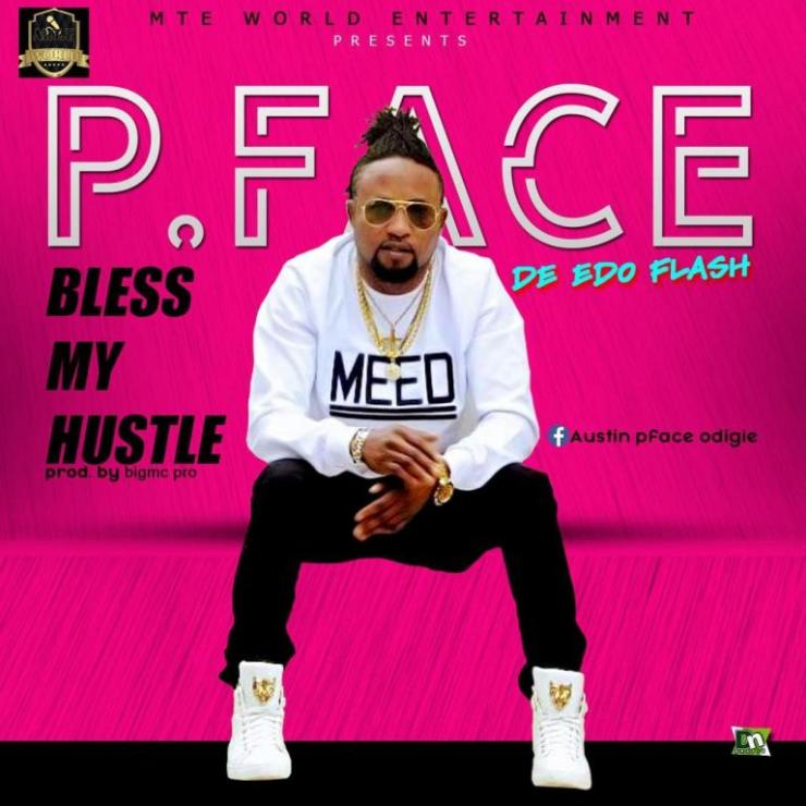 P.Face – Bless My Hustle