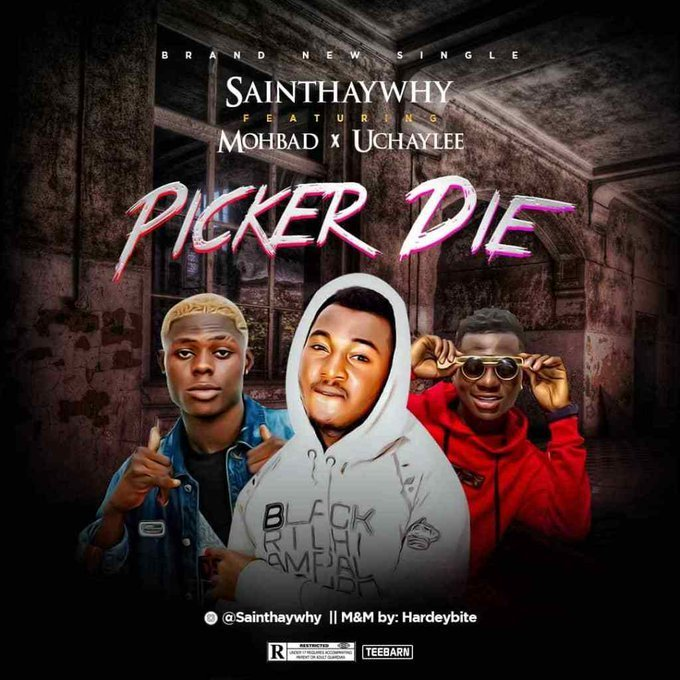 Saint Haywhy Ft. Mohbad X Uchaylee – Picker Die