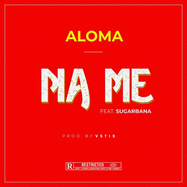 Aloma – Na Me Ft. Sugarbana