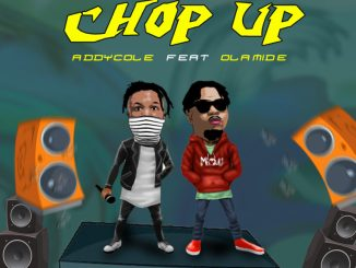 Addycole Ft. Olamide – Chop Up