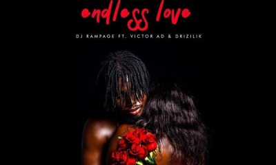 DJ Rampage ft. Victor AD, Drizilik – Endless Love