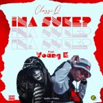 Classiq ft Mr Young K – Ina Suke?