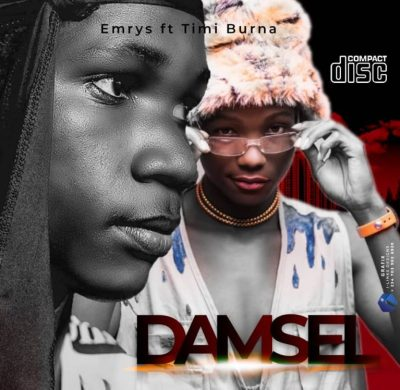 Emmrys ft Timi Burna – Damsel