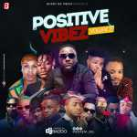 DJ Baddo – Positive Vibez Mix (Vol. 2)