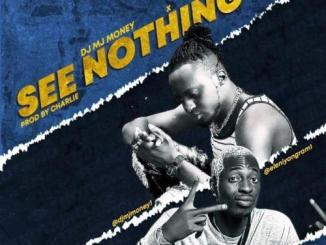 DJ MJ Money Ft. Eleniyan – See Nothing