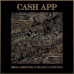 Bella Shmurda – Cash App ft. Zlatan x Lincoln