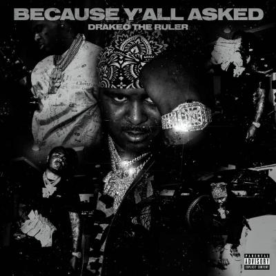 ALBUM: Drakeo the Ruler - Because Yall Asked (ZIP)