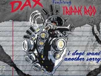 MP3: Dax - I Don't Want Another Sorry Ft. Trippie Redd