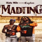 MP3: Shatta Wale – Mad Ting ft. Captan