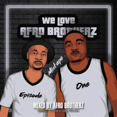 afro-brotherz-–-we-love-afro-brotherz-mixtape-episode-one-tgtrends_com_ng