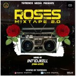 TGtrends Ft. Int'lDJKell – Roses 2.0 Mixtape