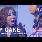 My Cake – Latest Yoruba Movie 2021 Drama