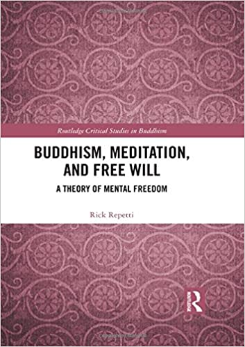 Buddhism, Meditation, and Free Will: A Theory of Mental Freedom (Routledge Critical Studies in Buddhism)