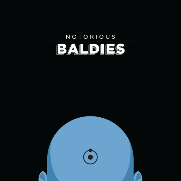 Notorious Baldies by Mr Peruca 04