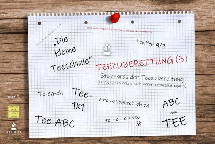Die Kleine Teeschule - Das ABC vom TEE, Lektion 9/3 : Teezubereitung (3) - Standards der Teezubereitung zu Genusszwecken nach Verarbeitungskategorie