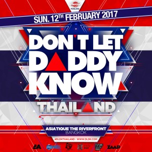 Don't Let Daddy Know Thailand 2017, Bangkok, International Djs, EDM, Trance