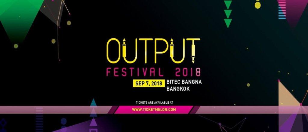 Output Festival Bangkok 2018!