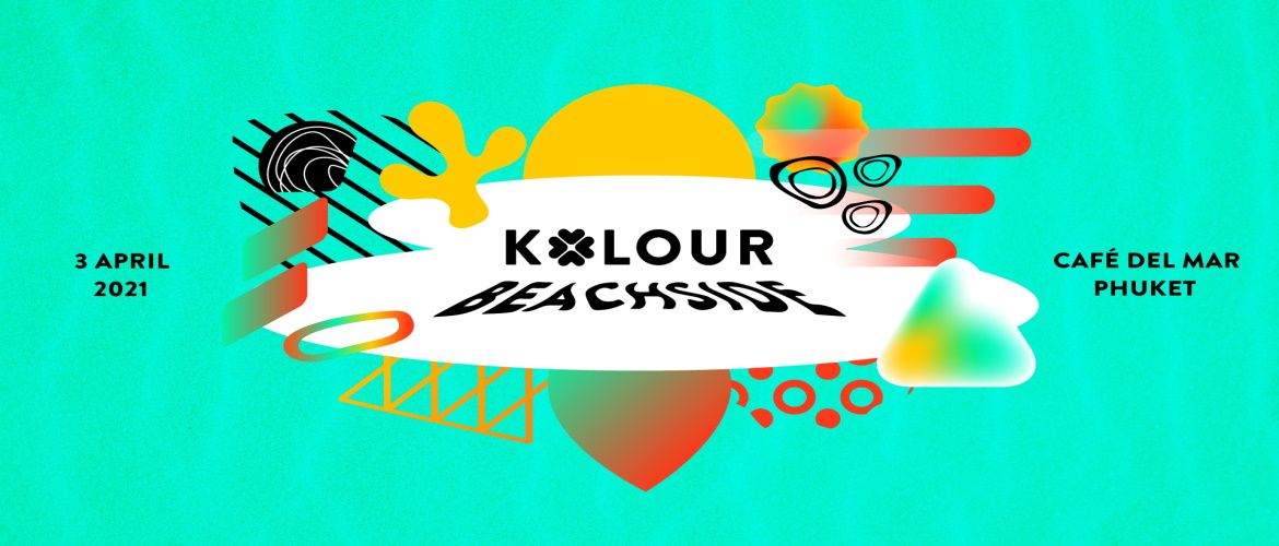 Kolour Beachside 2021 Phuket, dj, festival, Thailand, Party, beach festival