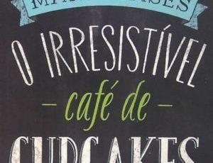 O Irresistível Café de Cupcakes