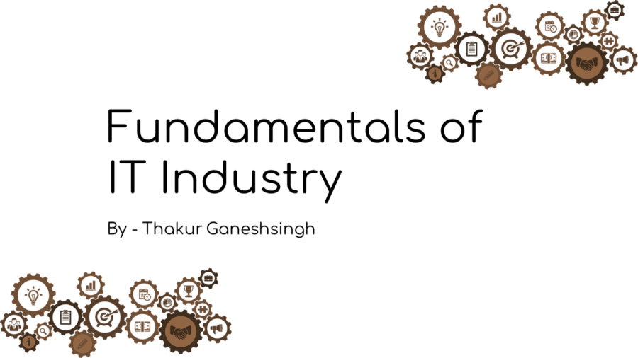 Fundamentals of IT Industry by Thakur Ganeshsingh