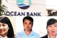 """Đề nghị truy tố những """"phù thủy đoạt tiền"""" tại Oceanbank Hải Phòng"""