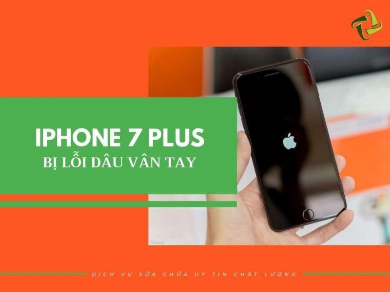 loi-cam-bien-van-tay-iphone-7-plus