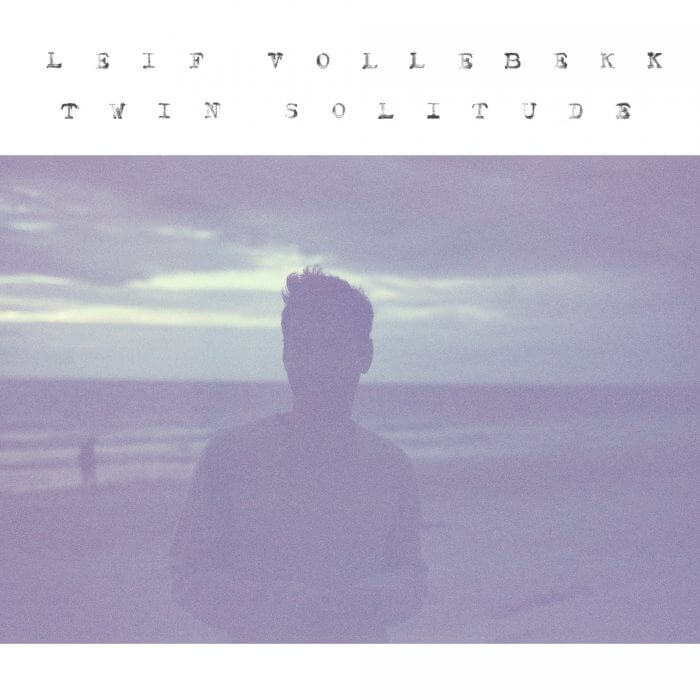 Album Review: Leif Vollebekk - Twin Solitude
