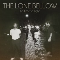 Album Review: The Lone Bellow - Half Moon Light
