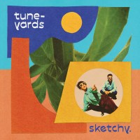 Album Review: Tune-Yards - sketchy.