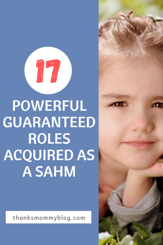 17+ Powerful Guaranteed Roles Acquired as a SAHM
