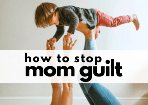 Read more about the article Stop Mom Guilt From Stealing Your Self Confidence- A Simple How To