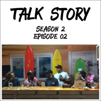 Talk Story: S2Ep02