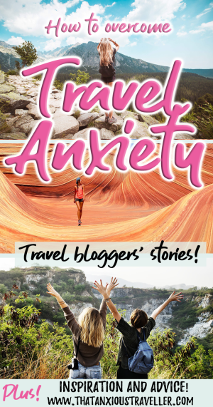 Want to learn how to overcome travel anxiety? Take your first steps here by reading the inspirational stories of travel bloggers who have experienced anxiety and stress on the road! Get the best tips, advice, and helpful links! #thatanxioustraveller #travel #anxiety #help #inspiration #tips #fear #blogger #mental #health