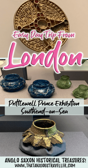 The Prittlewell Princely Burial exhibition at Southend Museum shows you 6th Century Ango-Saxon treasure - and it's an easy day trip from London! Find out how to have a historic experience! #thatanxioustraveller #prittlewell #prince #princely #burial #exhibition #southend #museum #history