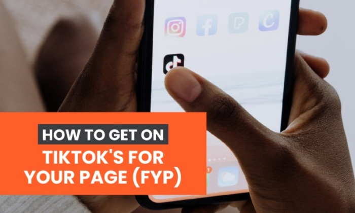 How to Get on TikTok's For You Page (FYP)