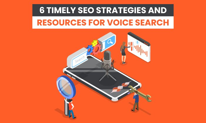 6 Timely SEO Strategies and Resources for Voice Search