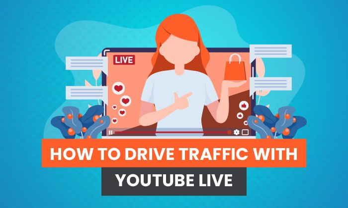 How to Drive Traffic with YouTube Live