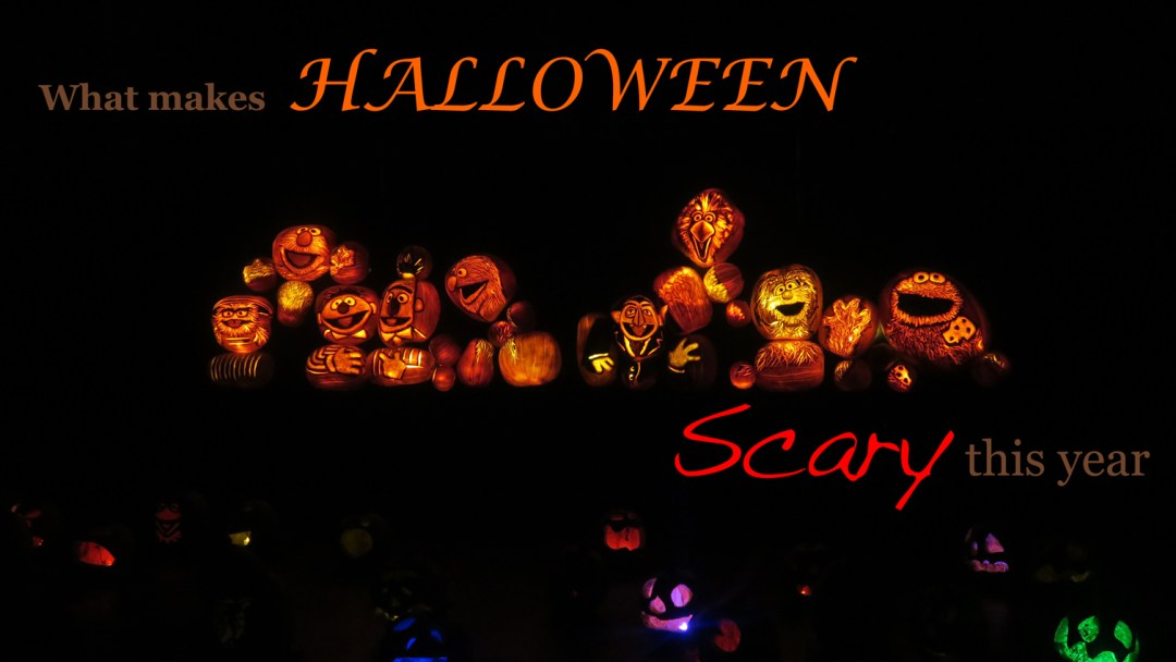 Why Halloween is Scary This Year
