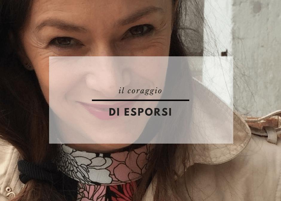 (Italiano) Il coraggio di esporsi