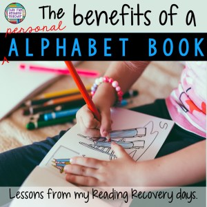 The benefits of a personal alphabet book - lessons from my Reading Recovery days | That Fun Reading Teacher.com