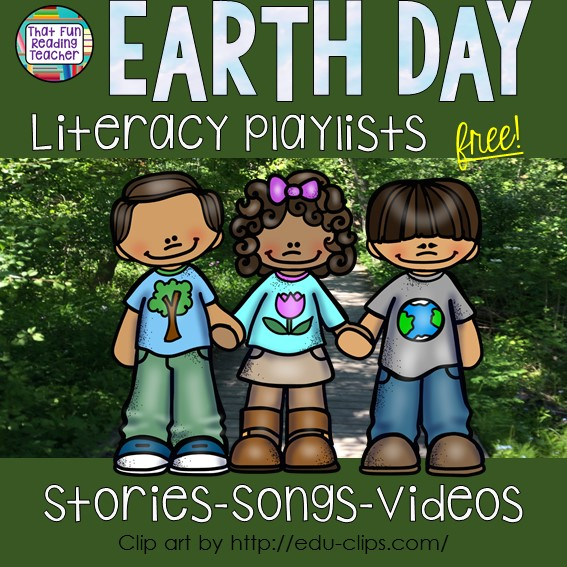 Free Earth Day Literacy Playlists | That Fun Reading Teacher.com!