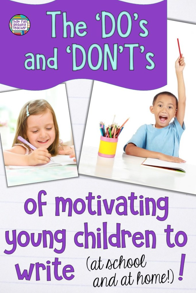 Teaching writing in kindergarten and primary? Check out this quick reference list of the Dos and Don'ts of motivating young children to write! #earlylearning #writing #kindergarten #primary #teaching
